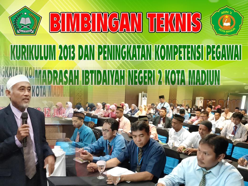 MIN 2  Kota Madiun Selenggarakan Bimtek K-13 dan Peningkatan Kompetensi Pegawai