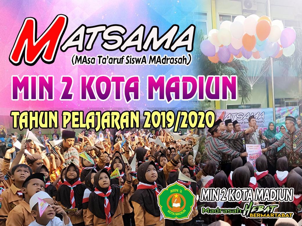 Masa Taaruf Siswa Madrasah (MATSAMA) MIN 2 Kota Madiun Tahun Pelajaran 2019/2020